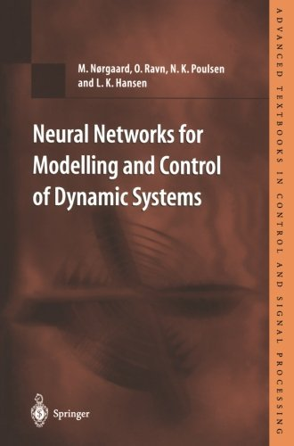 Neural Networks for Modelling and Control of Dynamic Systems: A Practitioner's Handbook (Advanced Textbooks in Control and Signal Processing) by M. Norgaard (2013-11-22)