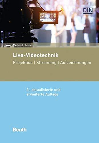 Live-Videotechnik: Projektion, Streaming, Aufzeichnungen (Beuth Praxis) - Die Digitale Signalübertragung
