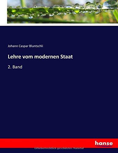 Lehre vom modernen Staat: 2. Band