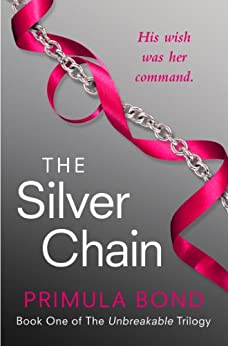 The Silver Chain (Unbreakable Trilogy, Book 1) by [Bond, Primula]