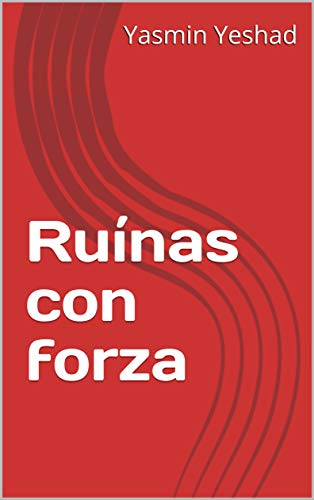 Ruínas con forza (Galician Edition) por Yasmin  Yeshad