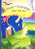 Trixie the Triceratops Saves the Day (Adventure (Carah Pop-Ups))