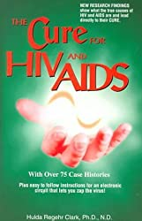 The Cure for HIV and AIDS: With Over 75 Case Histories by Hulda Regehr Clark (1993-12-02)