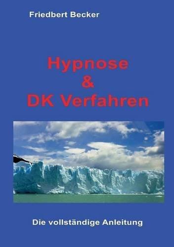 Hypnose und DK Verfahren by Friedbert Becker (2016-05-31)