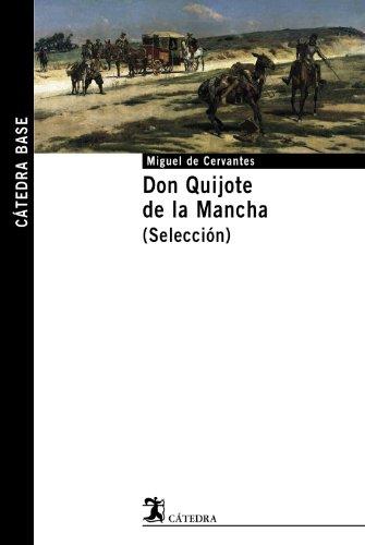 Don Quijote de la Mancha. (Selección): 11 (Cátedra Base) por Miguel de Cervantes