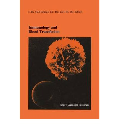 [(Immunology and Blood Transfusion: Proceedings of the Seventeenth International Symposium on Blood Transfusion, Groningen 1992, Organized by the Red Cross Blood Bank Groningen-Drenthe)] [Author: C.Th.Smit Sibinga] published on (July, 1993)
