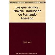 Los que vivimos. Novela. Traducción de Fernando Acevedo. [Tapa blanda] by RAN...