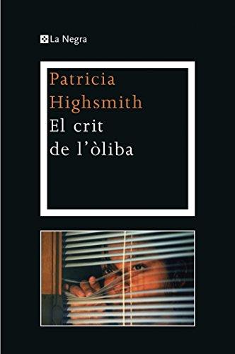 El crit de l'òliba (OTROS LA MAGRANA) (Catalan Edition) por Patricia Highsmith