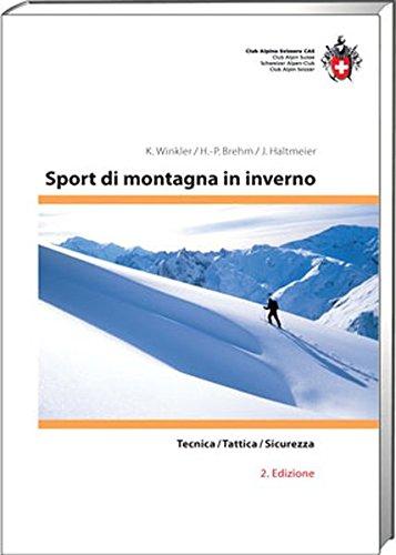 Sport die montagna in inverno: Tecnica/Tattica/Sicurezza (Ausbildung/Natur)