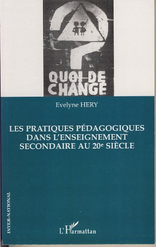 Les pratiques pédagogiques dans l'enseignement secondaire au 20e siècle (Inter-National) (French Edition)