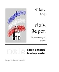Naiv. Super. (Nelsbok) (Volume 1) (Norwegian Edition) by Erlend Loe (2015-09-04)