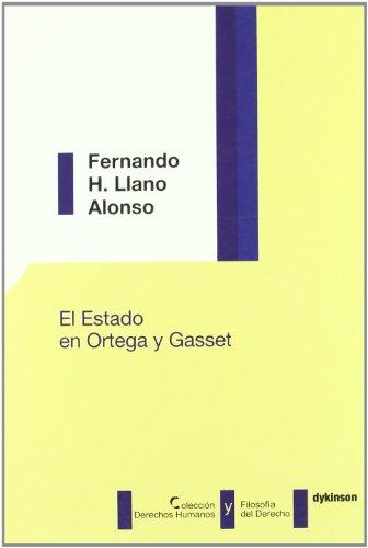 El Estado en Ortega y Gasset (Colección Derechos Humanos y Filosofía del Derecho) por Fernando H. Llano Alonso