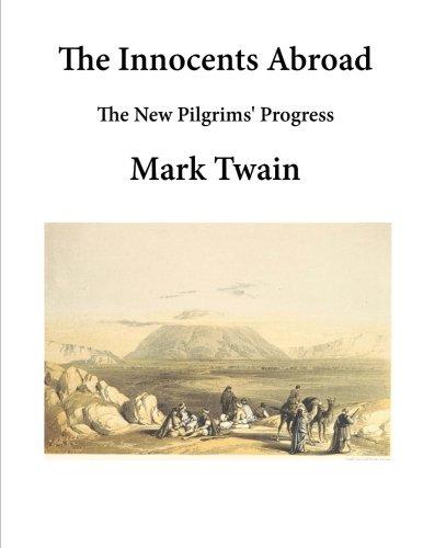 The Innocents Abroad: The New Pilgrims' Progress