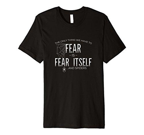 Nur Die Angst vor sich Spinnen-T-Shirt -