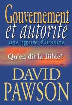 Gouvernement et autorité, une affaire d'homme : Qu'en dit la Bible ? par David Pawson