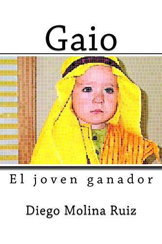Gaio: El joven ganador (Cuentos con Historia nº 1) por Diego Molina Ruiz