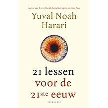 21 lessen voor de 21ste eeuw (Dutch Edition)