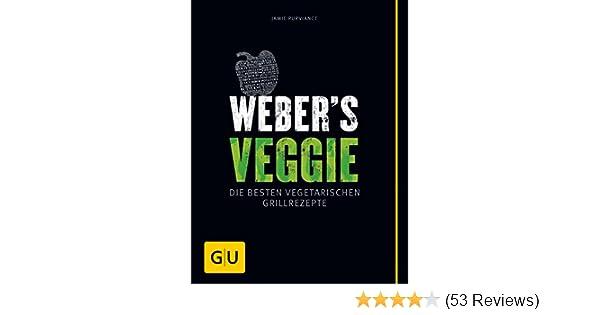 Weber Elektrogrill Buch : Weber s veggie die besten grillrezepte gu weber s grillen amazon