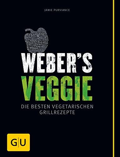 41xEHx9Z1WL - Weber's Veggie: Die besten Grillrezepte (GU Weber's Grillen)
