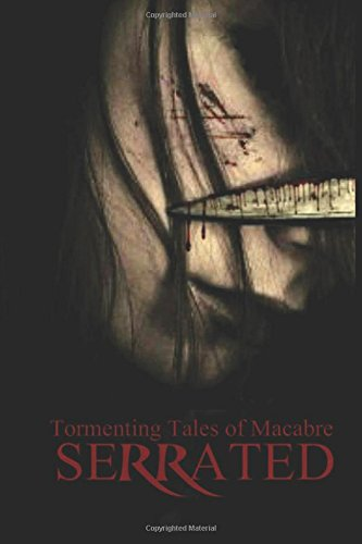 Serrated Tormenting Tales of Macabre