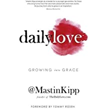 Daily Love: Growing Into Grace by Mastin Kipp (2014-09-09)