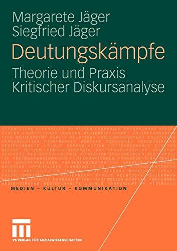 Deutungskämpfe: Theorie und Praxis Kritischer Diskursanalyse (Medien Kultur Kommunikation) (German Edition)