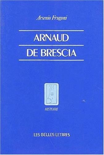 Arnaud de Brescia dans les sources du XIIe siècle