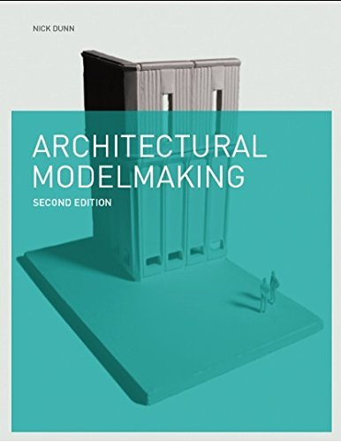 Architectural Modelmaking by Nick Dunn (2014-09-08)