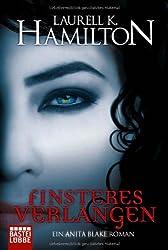 Finsteres Verlangen: Ein Anita Blake Roman
