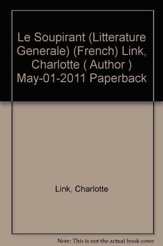 Le Soupirant (Litterature Generale) (French) Link, Charlotte ( Author ) May-01-2011 Paperback par Charlotte Link