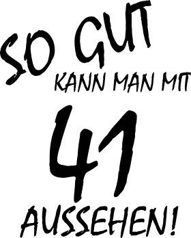 Mister Merchandise Tasche So gut kann man mit 41 aussehen! Jahren Jahre Stofftasche , Farbe: Schwarz Schwarz