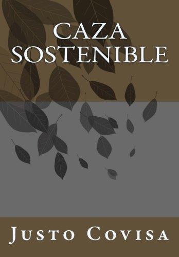 Caza Sostenible por Justo Covisa