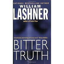 Bitter Truth by William Lashner (2003-03-25)