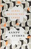 Kampfsterne: Roman von Alexa Hennig von Lange