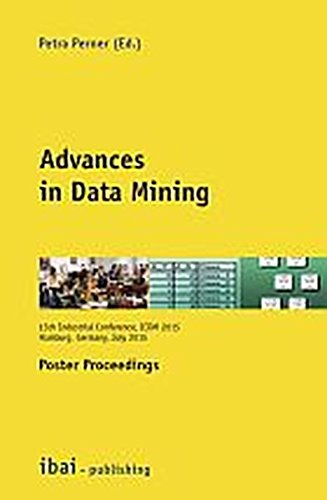 Advances in Data Mining, Poster Proceedings: 15th Industrial Conference, ICDM 2015, Hamburg, Germany, July 2015