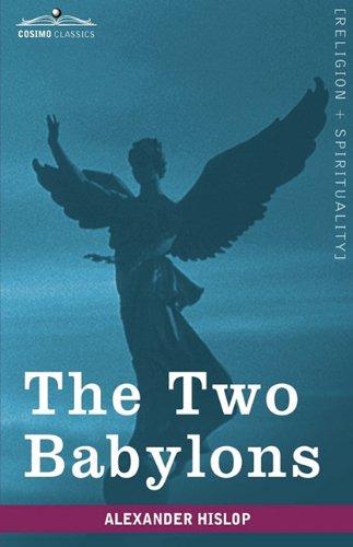 The Two Babylons (Cosimo Classics, Religion + Spirituality)
