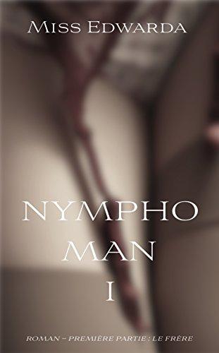 Couverture du livre NYMPHO MAN 1: Première partie : le frère