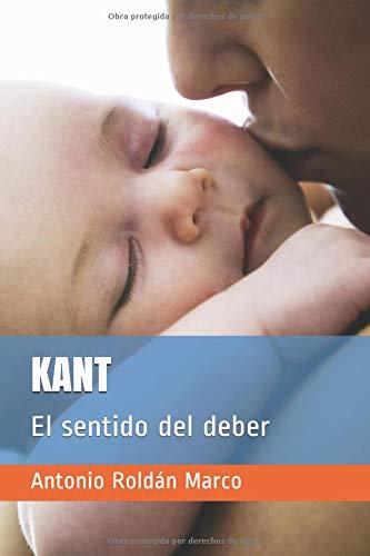 KANT: El sentido del deber (LECTURAS DE FILOSOFÍA)