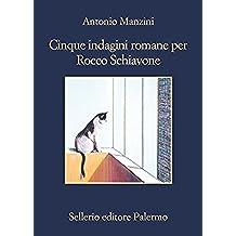 Cinque indagini romane per Rocco Schiavone (Il vicequestore Rocco Schiavone Vol. 6) (Italian Edition)