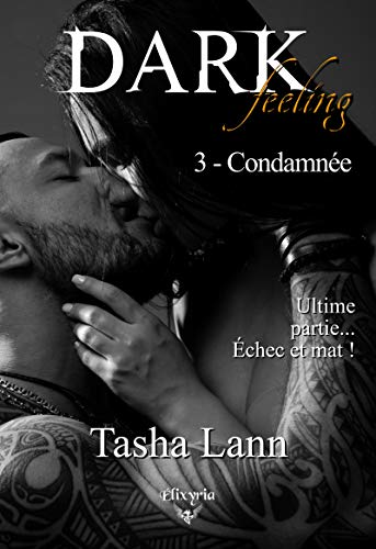 Dark feeling: 3 - Condamnée