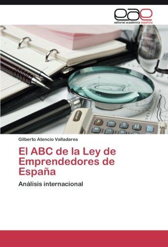 El ABC de la Ley de Emprendedores de España por Atencio Valladares Gilberto
