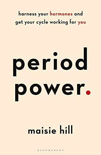 Period Power: Harness Your Hormones and Get Your Cycle Working For You (English Edition)