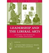 (LEADERSHIP AND THE LIBERAL ARTS (JEPSON STUDIES IN LEADERSHIP) ) BY WREN, J THOMAS{AUTHOR}Hardcover