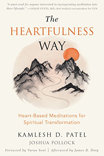 The Heartfulness Way: Heart-Based Meditations for Spiritual Transformation (English Edition) por Kamlesh D. Patel