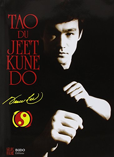 Tao du Jeet Kune Do par Bruce Lee