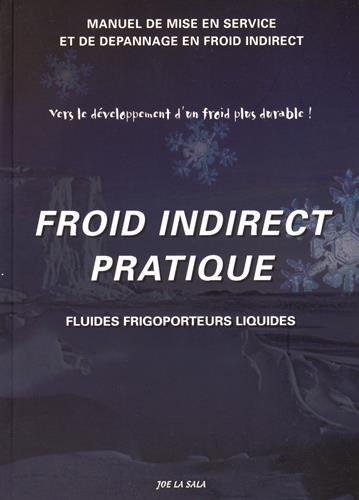 Froid indirect pratique : Fluides frigoporteurs liquides par Joe La Sala