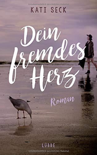 Buchseite und Rezensionen zu 'Dein fremdes Herz: Roman' von Kati Seck
