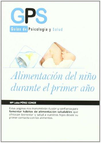 Alimentacion Del Ni・O Durante El (Gps - Guias De Psicologia Salud)