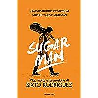 Sugar Man: Vita, morte e resurrezione di