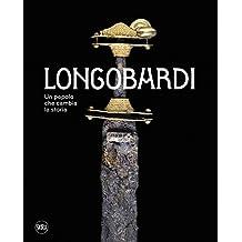 I Longobardi. Un popolo che cambia la storia